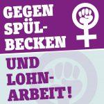Gegen Spülbecken und Lohnarbeit!