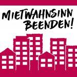 Mietwahnsinn beenden! Veranstaltungsreihe zu Gentrifizierung, Wohnungsnot und Widerstand